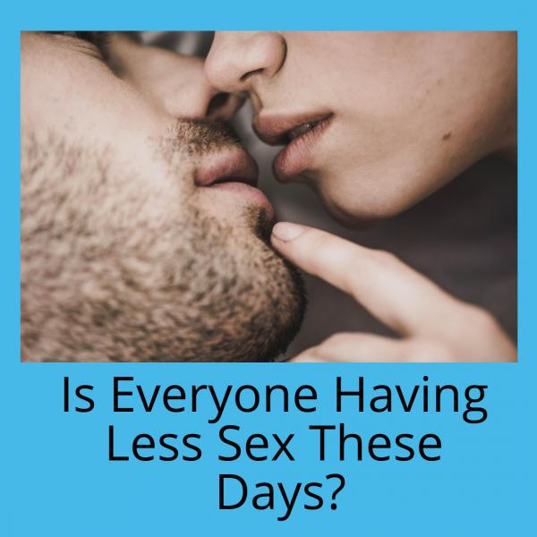 Less Sex